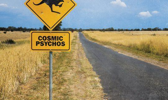 Going (Cosmic) Psycho