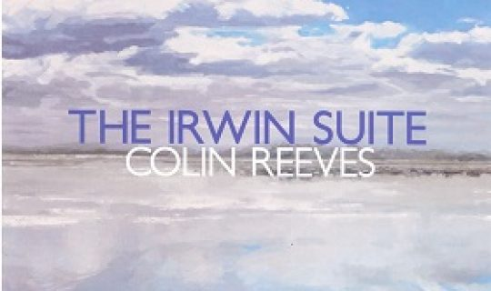 RECENT CDs – The Irwin Suite – Colin Reeves