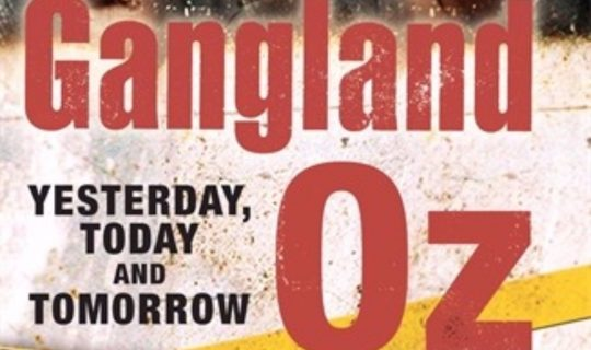 Ganglands of Oz: The Telling of Australia's Criminal Underworld