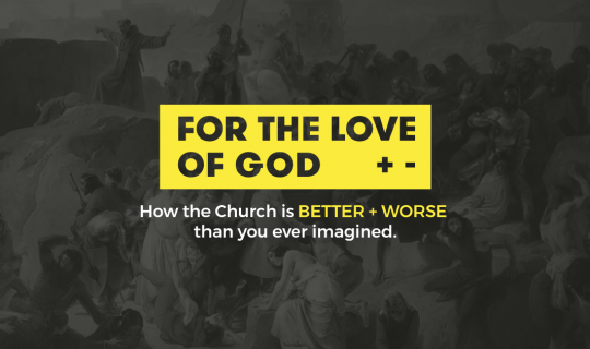 """For the Love of God"" Documentary details the History of Christianity"