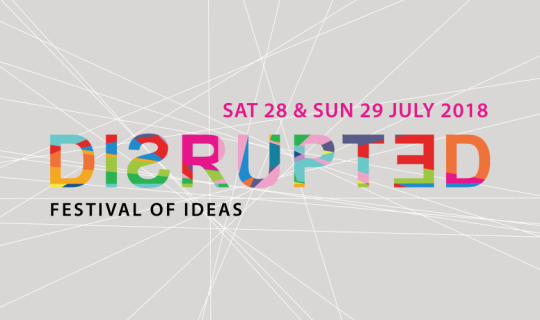 Disrupted Festival 2018 returns for 5th year running