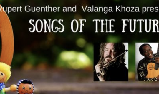 Rupert Guenther & Valanga Khoza – Songs of the Future.
