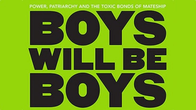 Boys will be Boys' – Why Toxic Masculinity Harms Us All « RTRFM