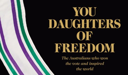 Dr Clare Wright and the Daughters of Freedom