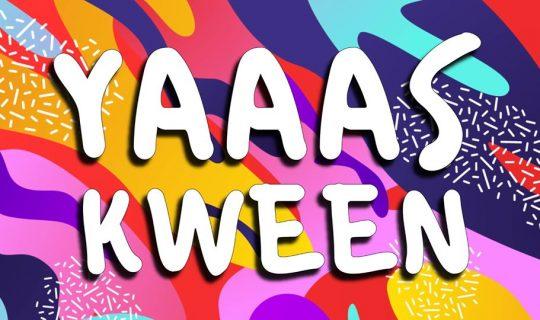 YAAAS KWEEN, a new live comedy sketch show!