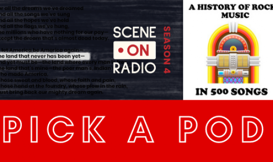 Pick A Pod: Scene on Radio & Five Hundred Songs