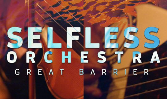 Selfless Orchestra – Great Barrier